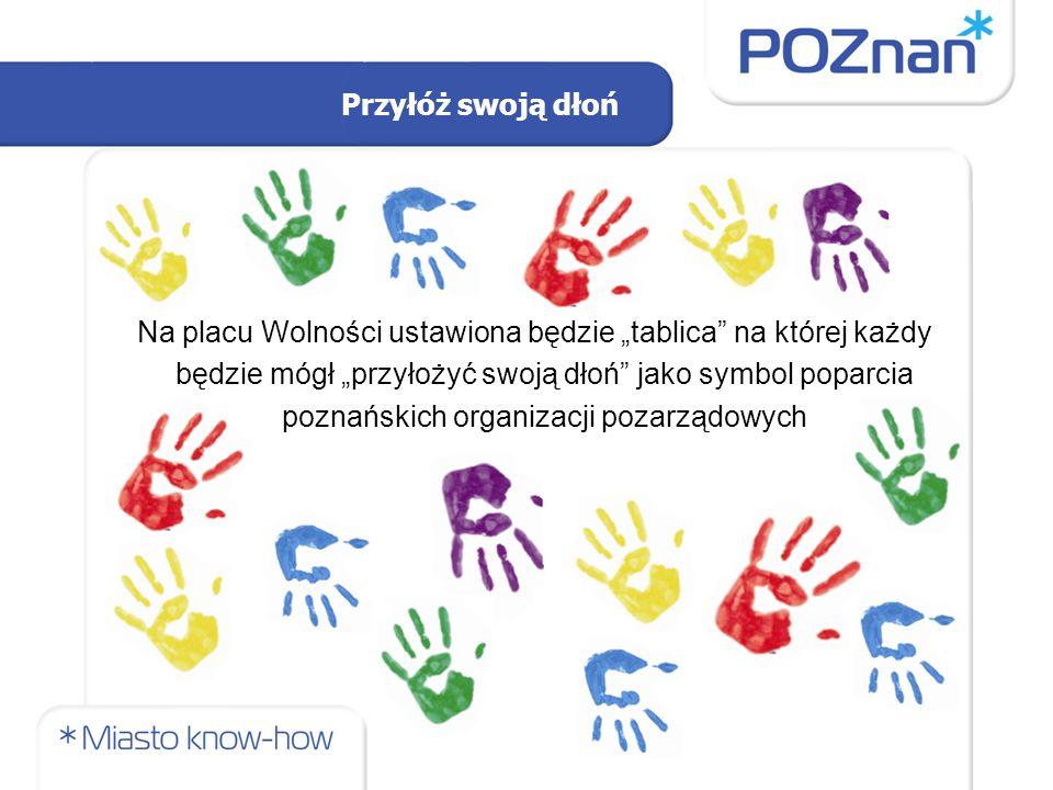 """Przyłóż swoją dłoń Na placu Wolności ustawiona będzie """"tablica"""" na której każdy będzie mógł """"przyłożyć swoją dłoń"""" jako symbol poparcia poznańskich or"""