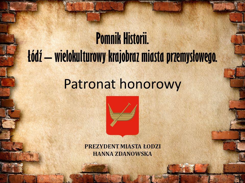 Pomnik Historii. Łódź – wielokulturowy krajobraz miasta przemysłowego.