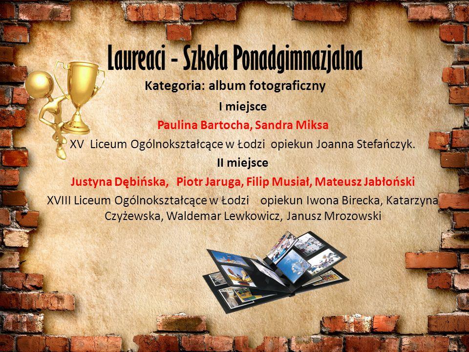 I miejsce Paulina Bartocha, Sandra Miksa XV Liceum Ogólnokształcące w Łodzi opiekun Joanna Stefańczyk.