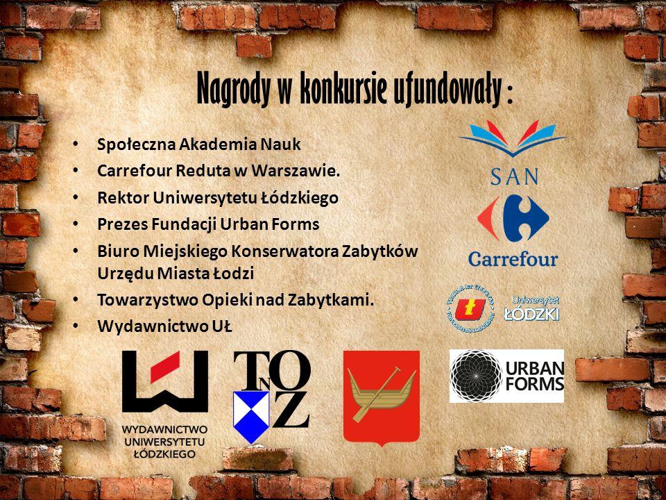 Nagrody w konkursie ufundowały : Społeczna Akademia Nauk Carrefour Reduta w Warszawie.