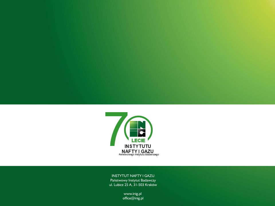 7 INSTYTUTU NAFTY I GAZU Państwowego Instytutu Badawczego
