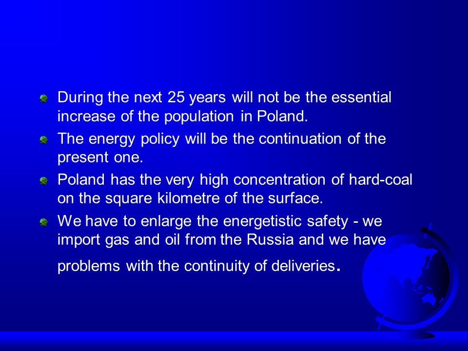 During the next 25 years will not be the essential increase of the population in Poland.