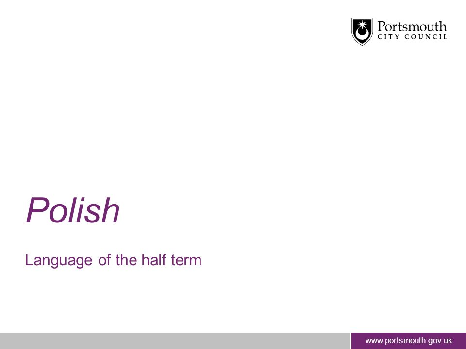 www.portsmouth.gov.uk Polish Language of the half term