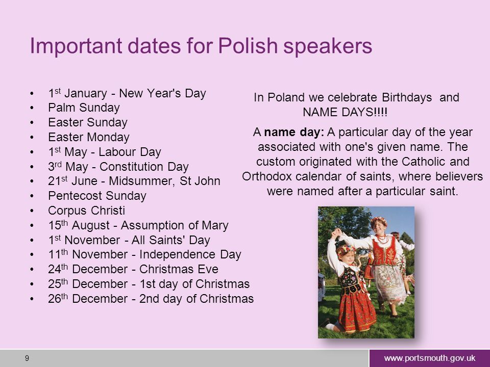 www.portsmouth.gov.uk 9 Important dates for Polish speakers 1 st January - New Year's Day Palm Sunday Easter Sunday Easter Monday 1 st May - Labour Da