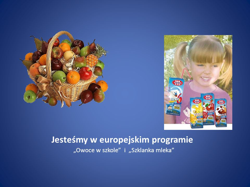 """Jesteśmy w europejskim programie """"Owoce w szkole i """"Szklanka mleka"""