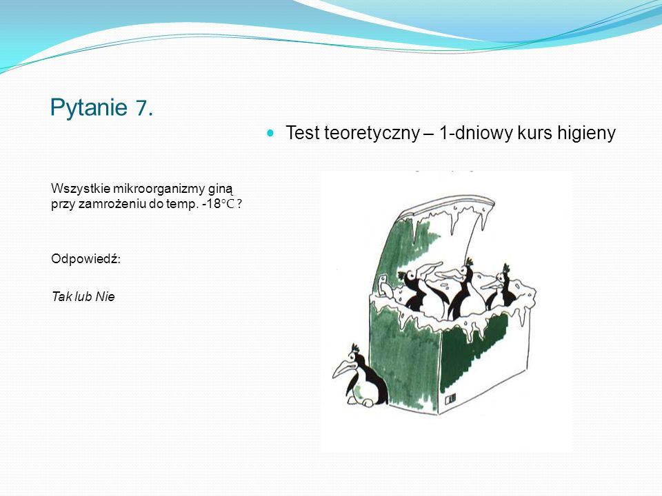 Pytanie 8.Za świadome łamanie zasad higieny można zostać zwolnionym .