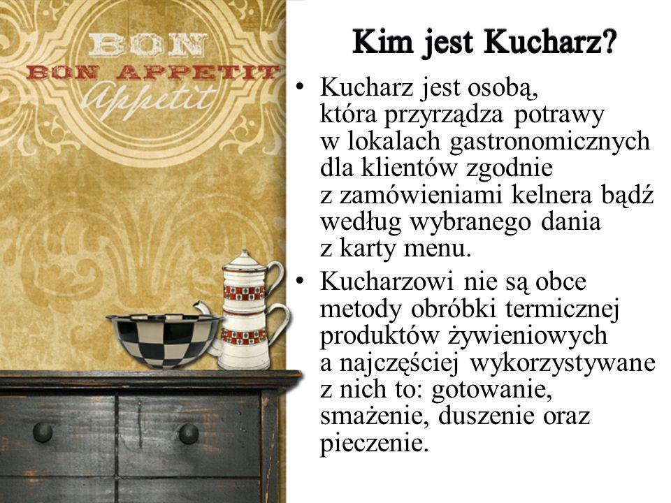 Kucharz jest osobą, która przyrządza potrawy w lokalach gastronomicznych dla klientów zgodnie z zamówieniami kelnera bądź według wybranego dania z karty menu.