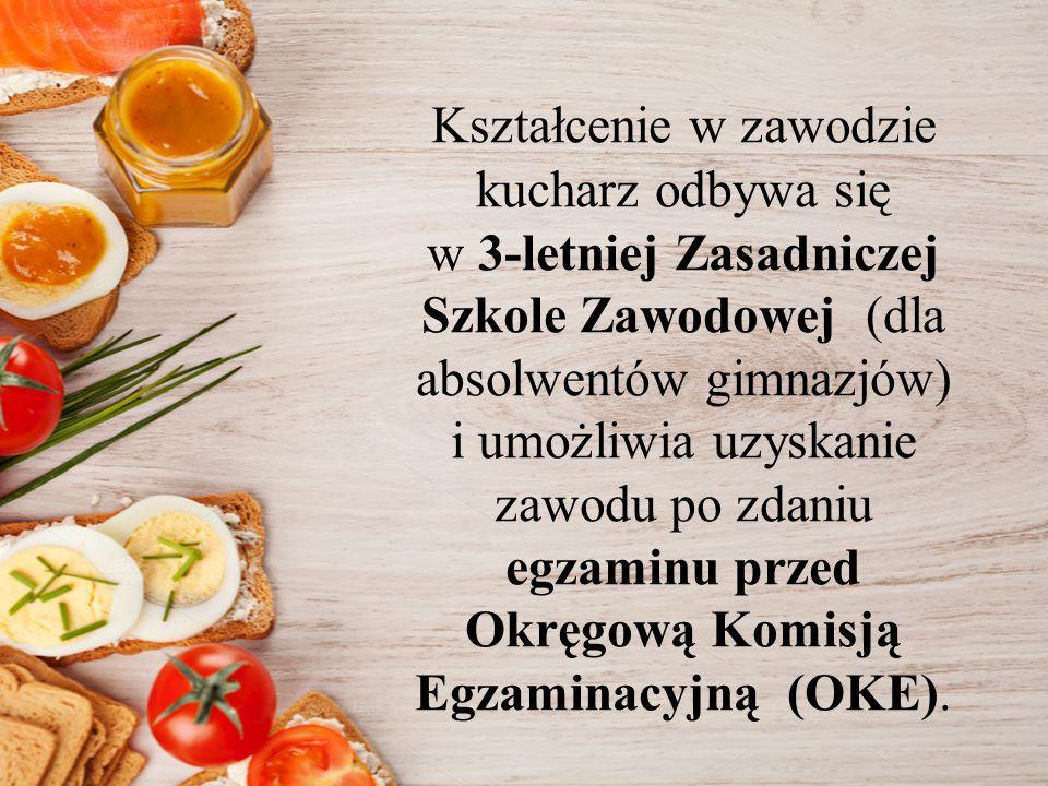 Kształcenie w zawodzie kucharz odbywa się w 3-letniej Zasadniczej Szkole Zawodowej (dla absolwentów gimnazjów) i umożliwia uzyskanie zawodu po zdaniu egzaminu przed Okręgową Komisją Egzaminacyjną (OKE).