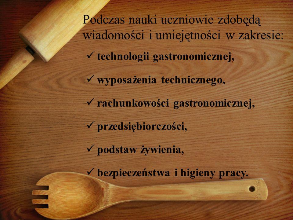 Podczas nauki uczniowie zdobędą wiadomości i umiejętności w zakresie: technologii gastronomicznej, wyposażenia technicznego, rachunkowości gastronomic