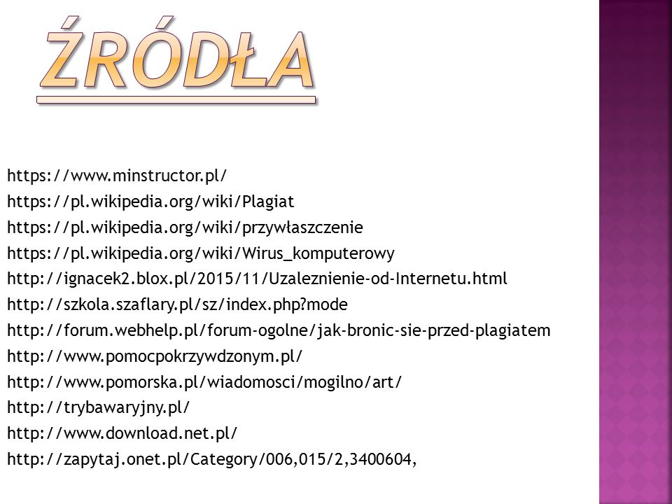 https://www.minstructor.pl/ https://pl.wikipedia.org/wiki/Plagiat https://pl.wikipedia.org/wiki/przywłaszczenie https://pl.wikipedia.org/wiki/Wirus_ko