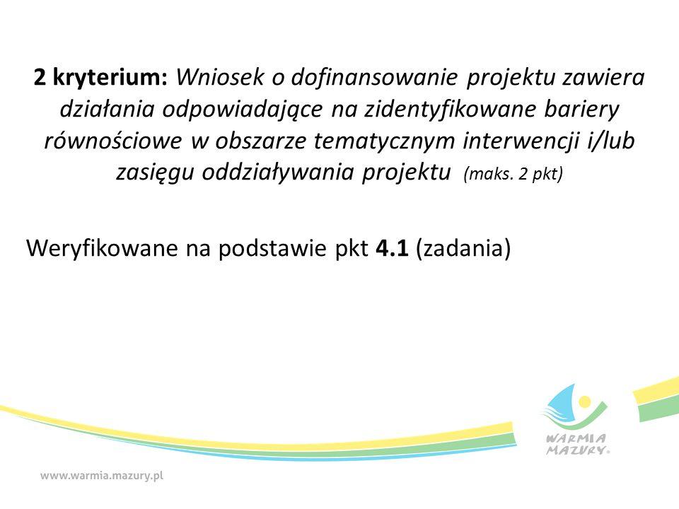 2 kryterium: Wniosek o dofinansowanie projektu zawiera działania odpowiadające na zidentyfikowane bariery równościowe w obszarze tematycznym interwenc