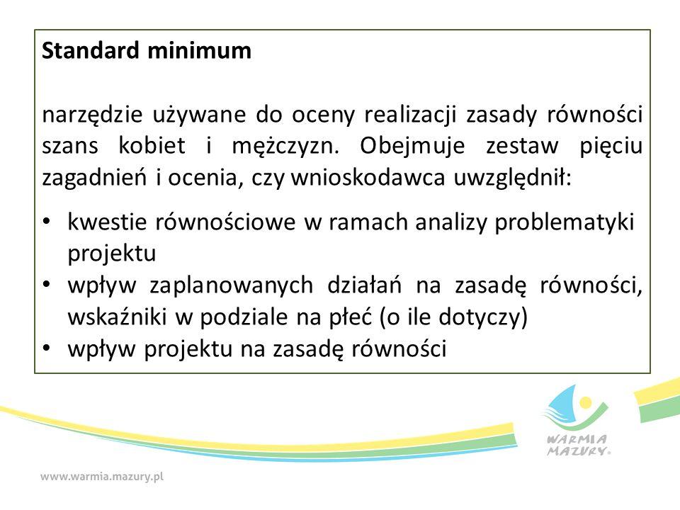 Standard minimum narzędzie używane do oceny realizacji zasady równości szans kobiet i mężczyzn. Obejmuje zestaw pięciu zagadnień i ocenia, czy wniosko