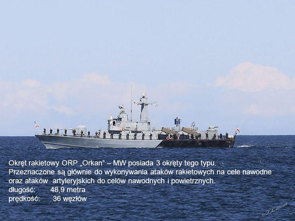 """Okręt rakietowy ORP """"Orkan – MW posiada 3 okręty tego typu."""