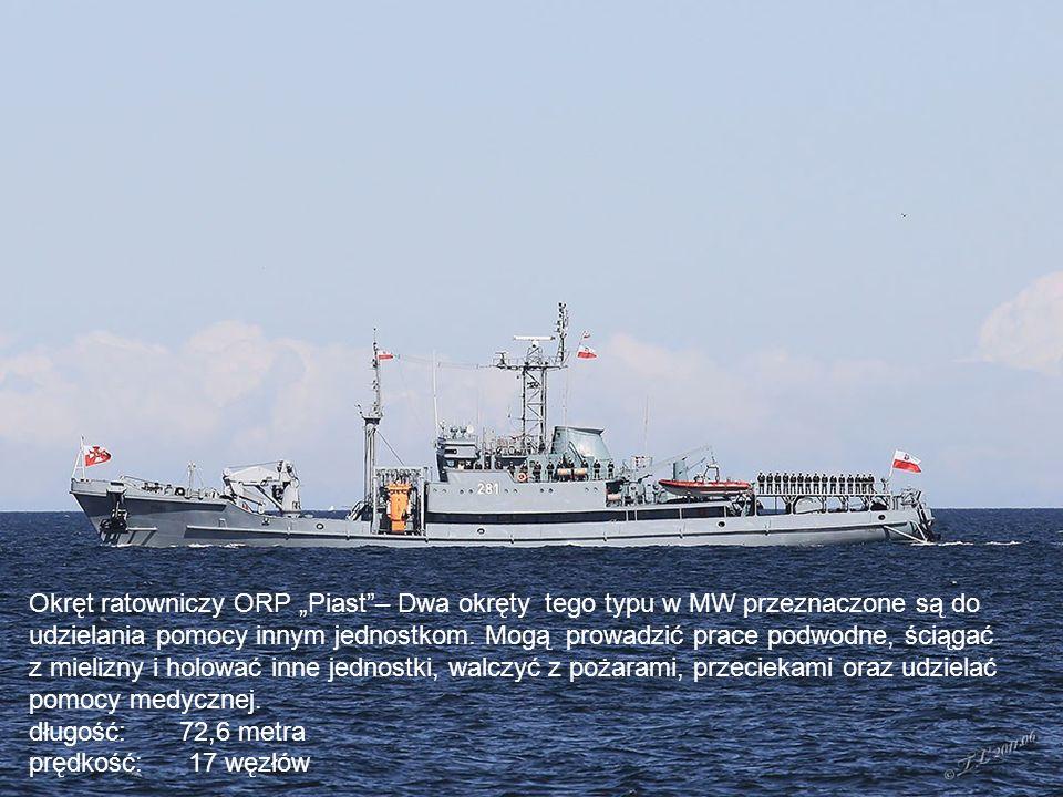 """Okręt ratowniczy ORP """"Piast – Dwa okręty tego typu w MW przeznaczone są do udzielania pomocy innym jednostkom."""