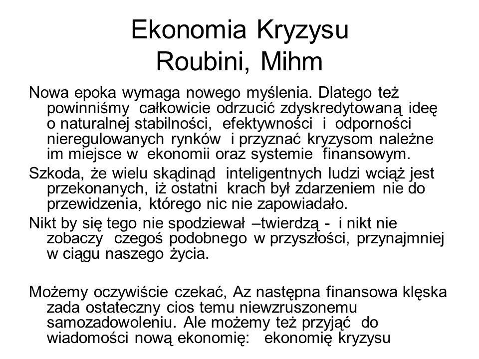Ekonomia Kryzysu Roubini, Mihm Nowa epoka wymaga nowego myślenia.