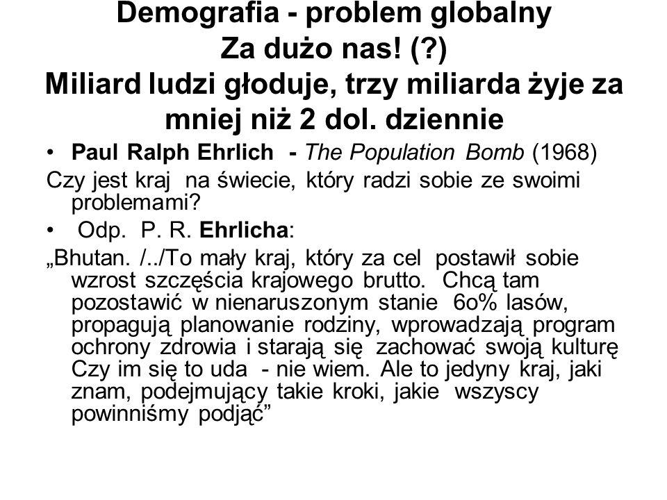Demografia - problem globalny Za dużo nas.