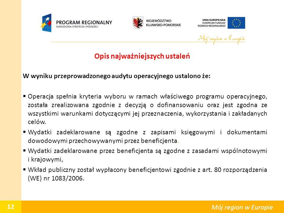 Opis najważniejszych ustaleń W wyniku przeprowadzonego audytu operacyjnego ustalono że:  Operacja spełnia kryteria wyboru w ramach właściwego program