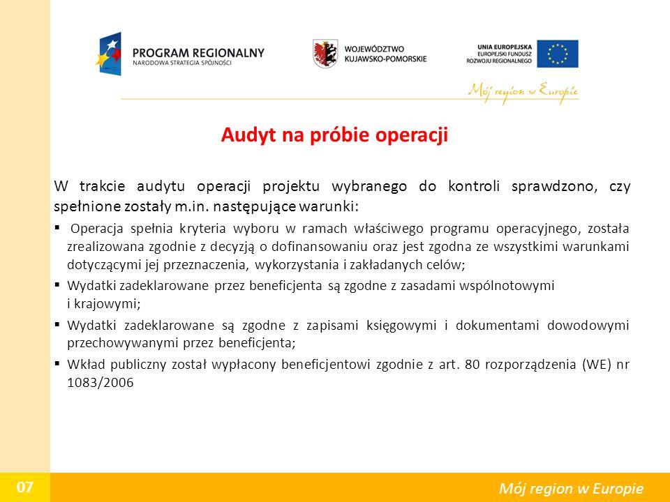 Audyt na próbie operacji W trakcie audytu operacji projektu wybranego do kontroli sprawdzono, czy spełnione zostały m.in. następujące warunki:  Opera