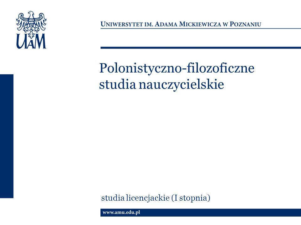 Polonistyczno-filozoficzne studia nauczycielskie studia licencjackie (I stopnia)