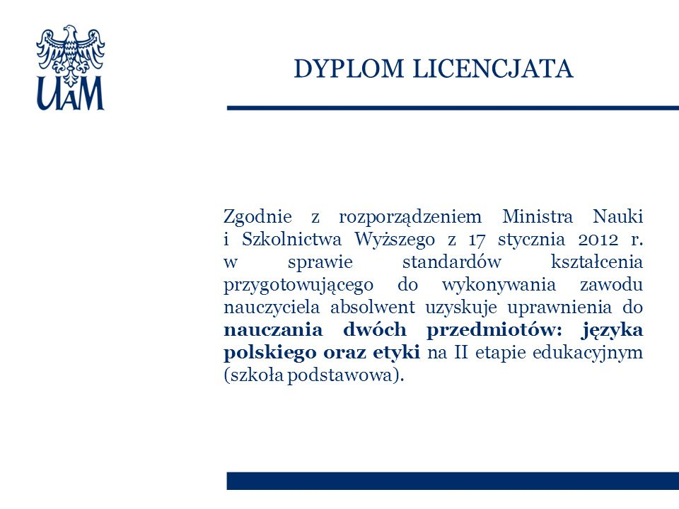Zgodnie z rozporządzeniem Ministra Nauki i Szkolnictwa Wyższego z 17 stycznia 2012 r.