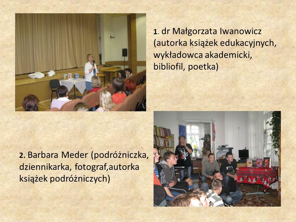 2. Barbara Meder (podróżniczka, dziennikarka, fotograf,autorka książek podróżniczych) 1.
