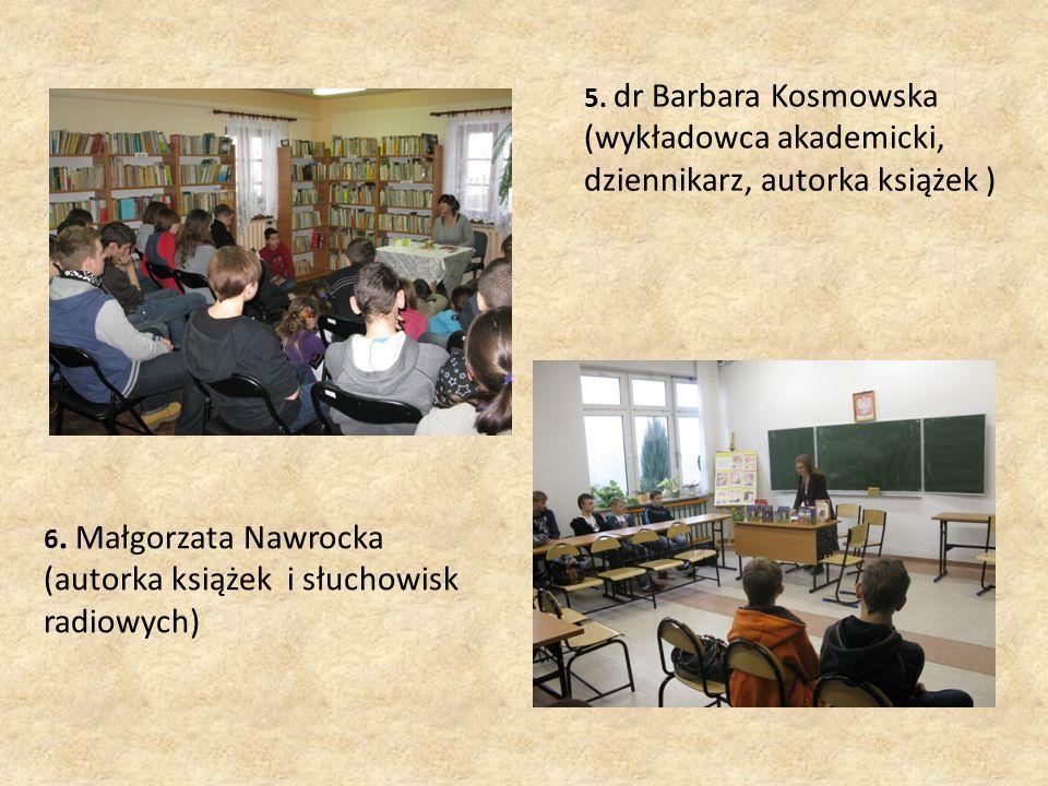 6. Małgorzata Nawrocka (autorka książek i słuchowisk radiowych) 5.