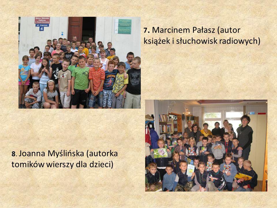 8. Joanna Myślińska (autorka tomików wierszy dla dzieci) 7.