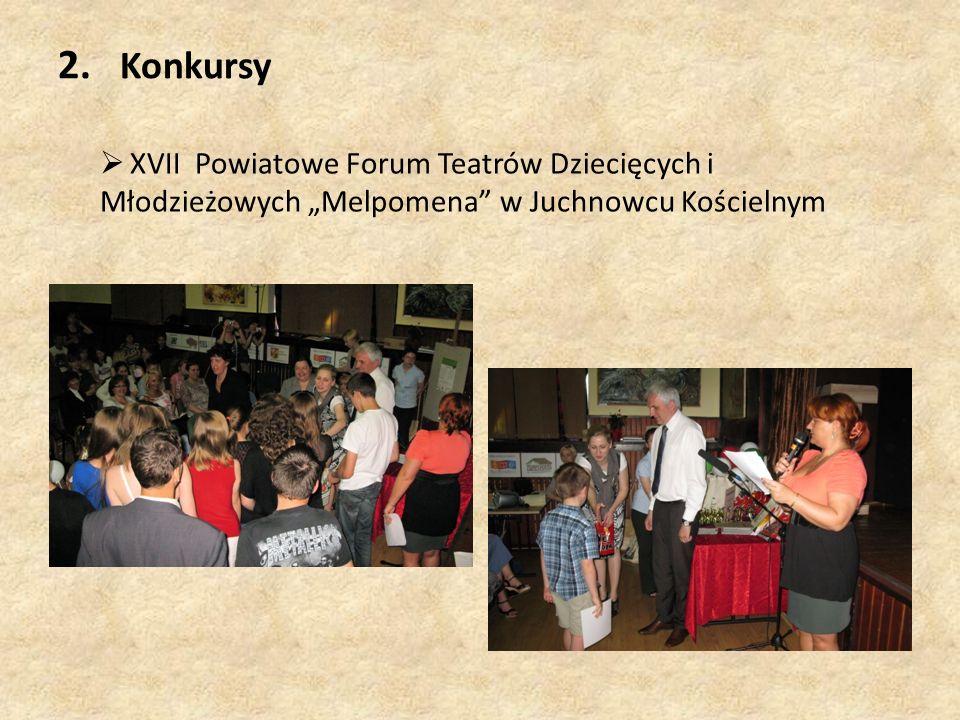"""2. Konkursy  XVII Powiatowe Forum Teatrów Dziecięcych i Młodzieżowych """"Melpomena"""" w Juchnowcu Kościelnym"""