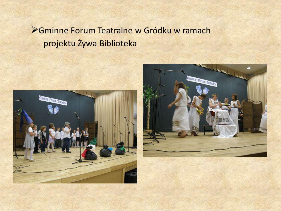  Gminne Forum Teatralne w Gródku w ramach projektu Żywa Biblioteka