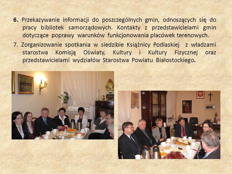 6. Przekazywanie informacji do poszczególnych gmin, odnoszących się do pracy bibliotek samorządowych. Kontakty z przedstawicielami gmin dotyczące popr