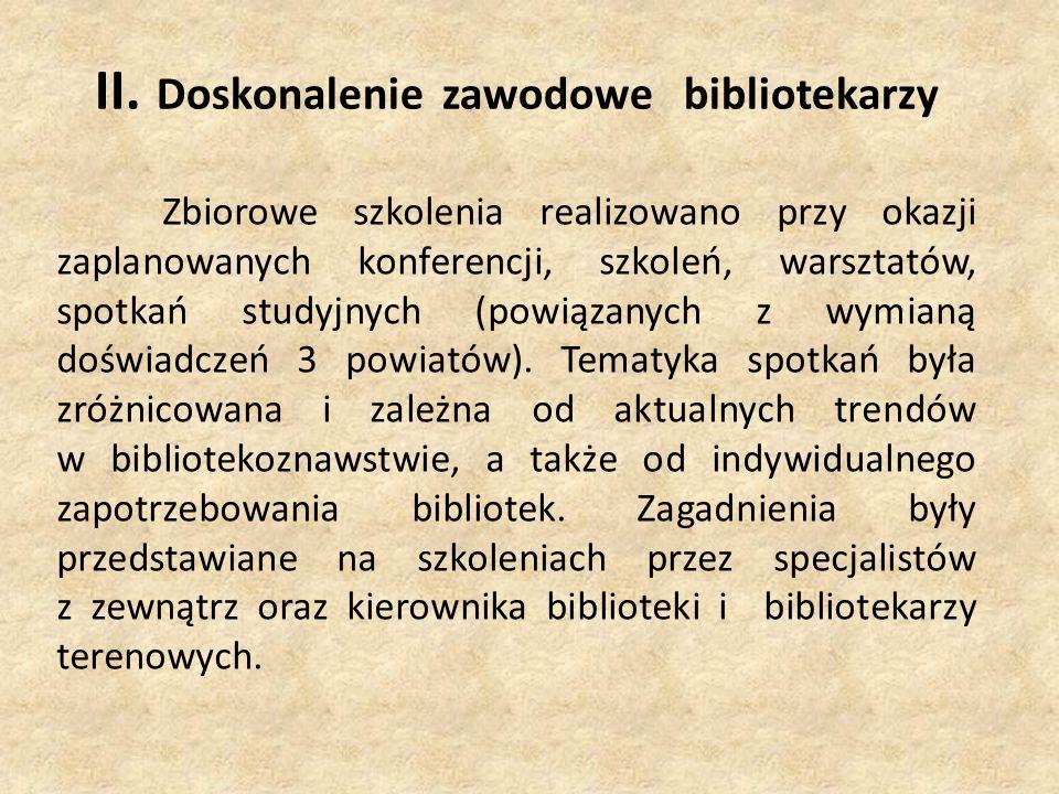 IX Pozostałe działania 1.Podnoszenie kwalifikacji zawodowych w ramach uczestnictwa w szkoleniach programowych : Dyskusyjnych Klubów Książki, Biblioteka+, Programu Rozwoju Bibliotek oraz Stowarzyszenie Bibliotekarzy Polskich.