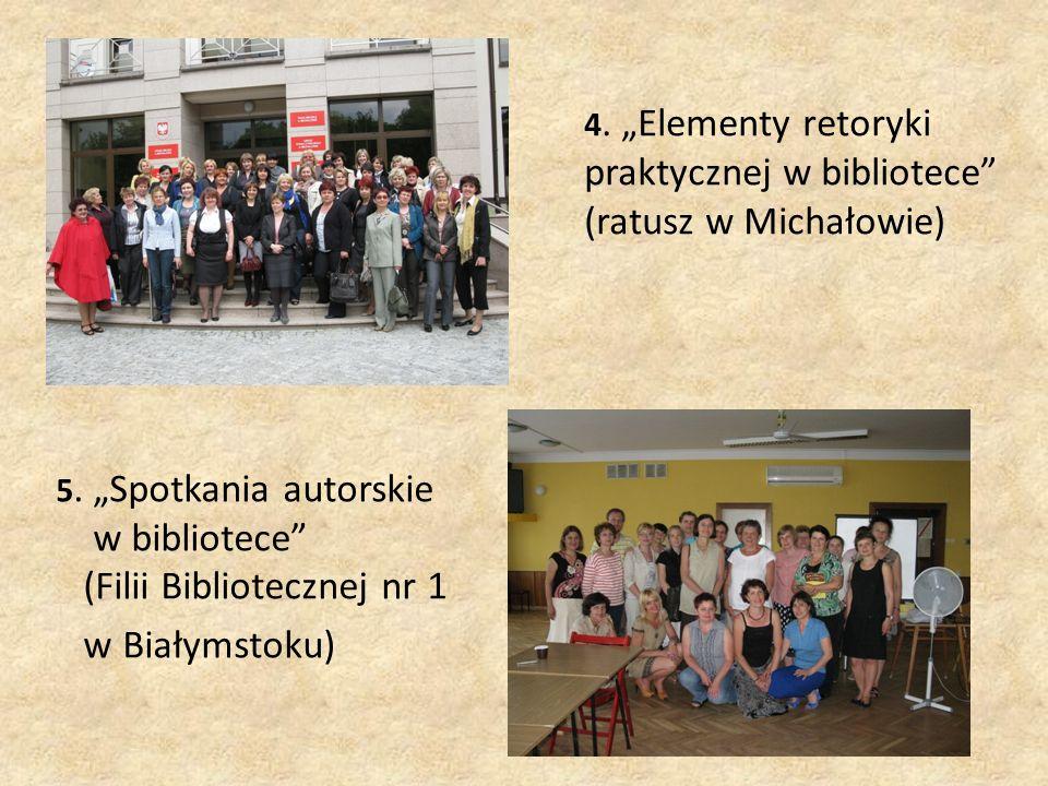 """5. """"Spotkania autorskie w bibliotece (Filii Bibliotecznej nr 1 w Białymstoku) 4."""