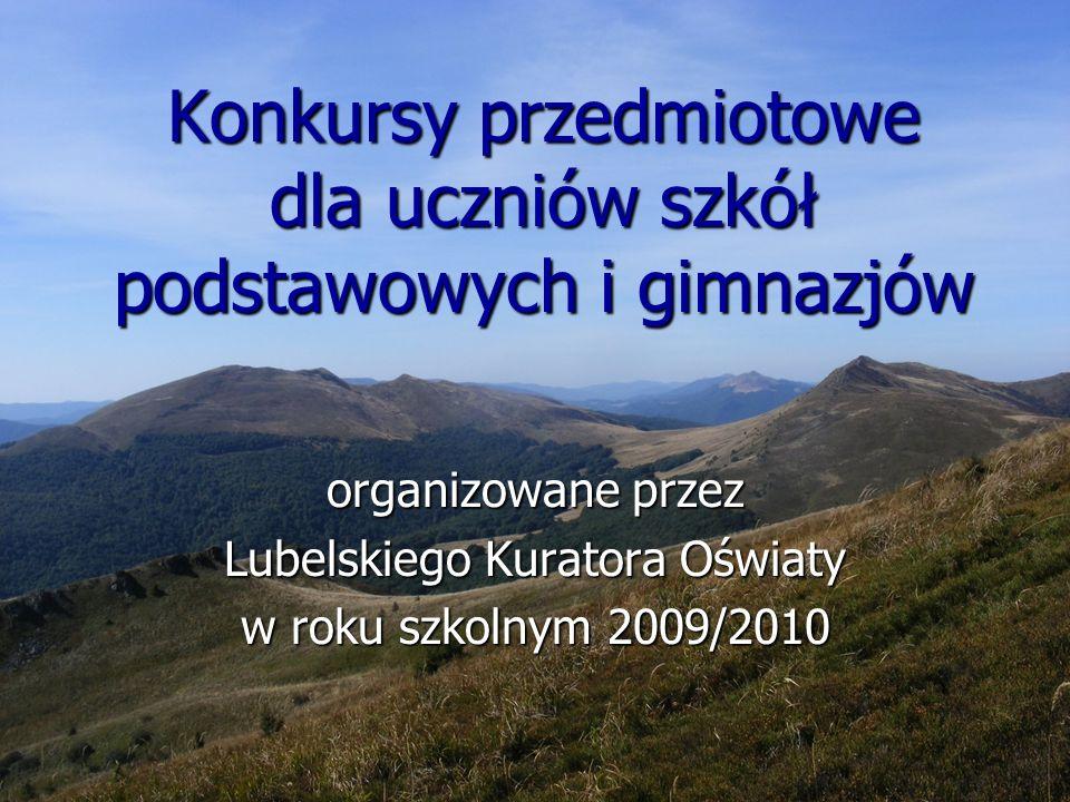 Konkursy przedmiotowe dla uczniów szkół podstawowych i gimnazjów organizowane przez Lubelskiego Kuratora Oświaty w roku szkolnym 2009/2010