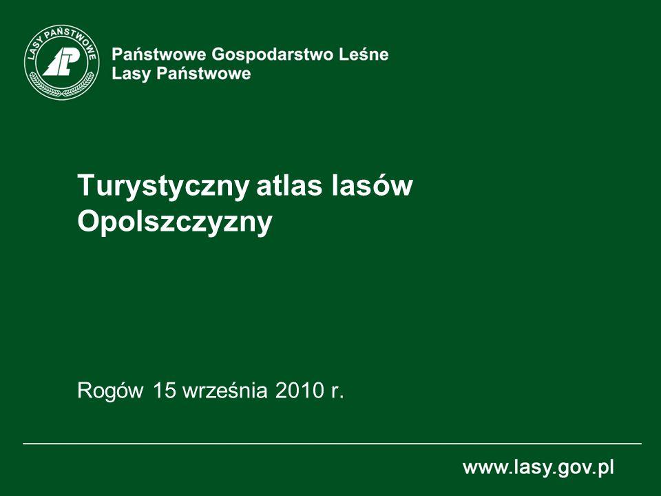 Turystyczny atlas lasów Opolszczyzny Rogów 15 września 2010 r.