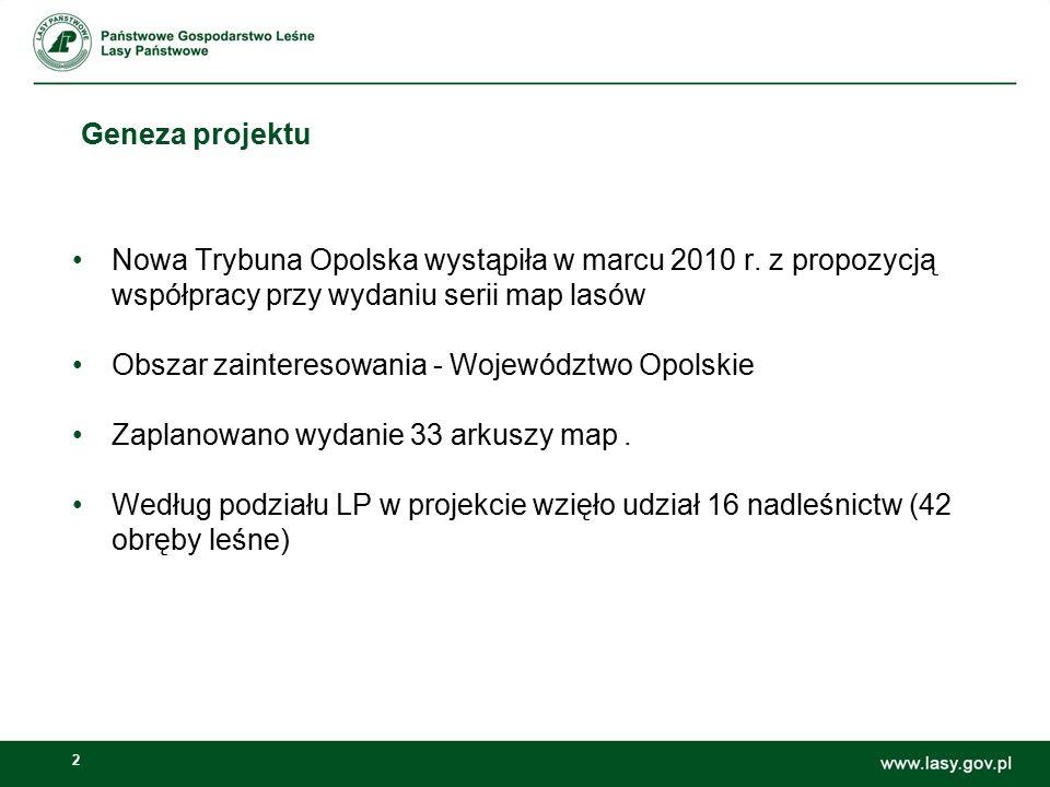2 Geneza projektu Nowa Trybuna Opolska wystąpiła w marcu 2010 r. z propozycją współpracy przy wydaniu serii map lasów Obszar zainteresowania - Wojewód