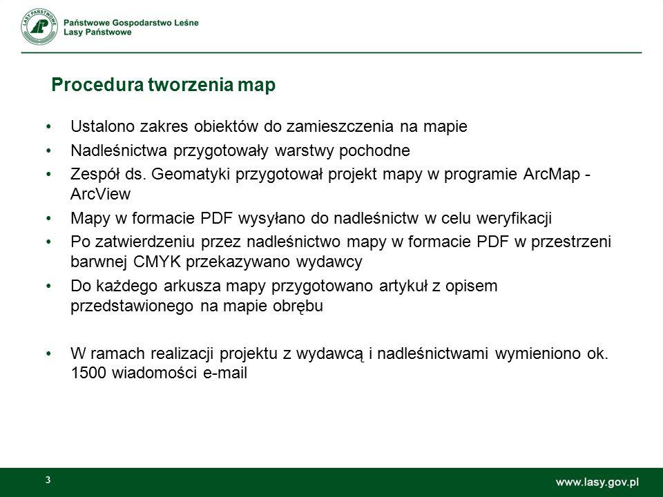 3 Procedura tworzenia map Ustalono zakres obiektów do zamieszczenia na mapie Nadleśnictwa przygotowały warstwy pochodne Zespół ds. Geomatyki przygotow