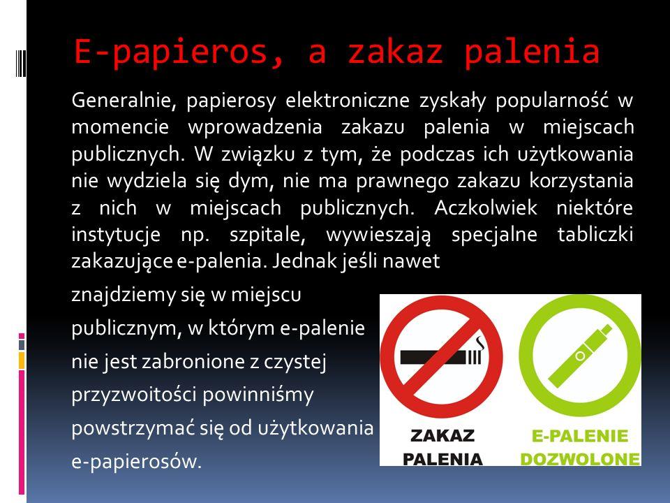 E-papieros, a zakaz palenia Generalnie, papierosy elektroniczne zyskały popularność w momencie wprowadzenia zakazu palenia w miejscach publicznych.