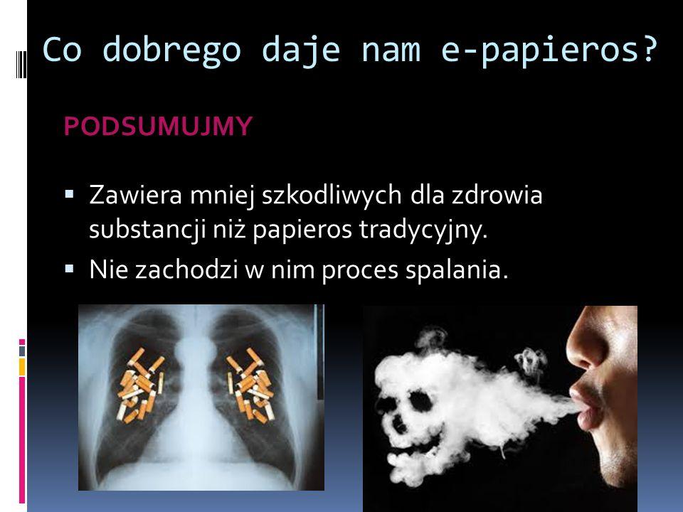 Co dobrego daje nam e-papieros.