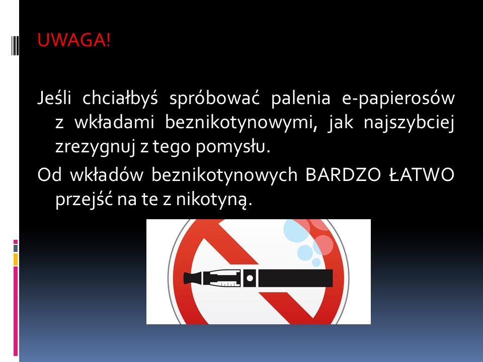 UWAGA! Jeśli chciałbyś spróbować palenia e-papierosów z wkładami beznikotynowymi, jak najszybciej zrezygnuj z tego pomysłu. Od wkładów beznikotynowych