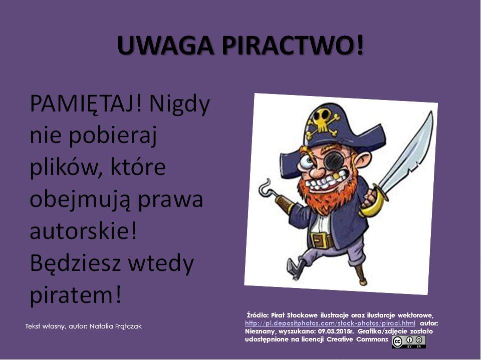 Tekst własny, autor: Natalia Frątczak Źródło: Pirat Stockowe ilustracje oraz ilustarcje wektorowe, http://pl.depositphotos.com/stock-photos/piraci.html autor: Nieznany, wyszukano: 09.03.2015r.