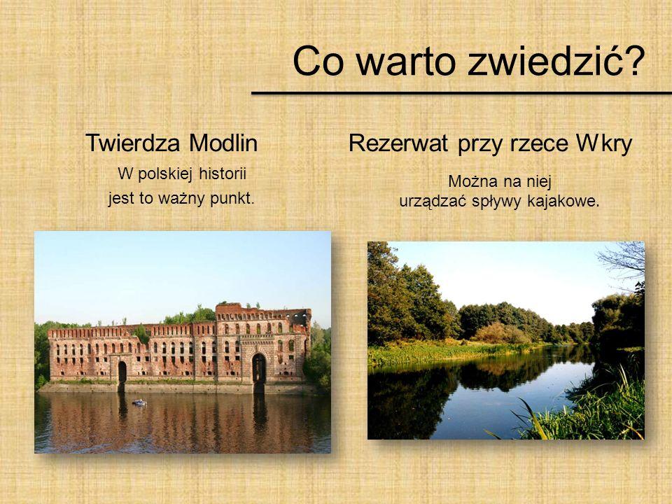 Co warto zwiedzić.Twierdza Modlin W polskiej historii jest to ważny punkt.