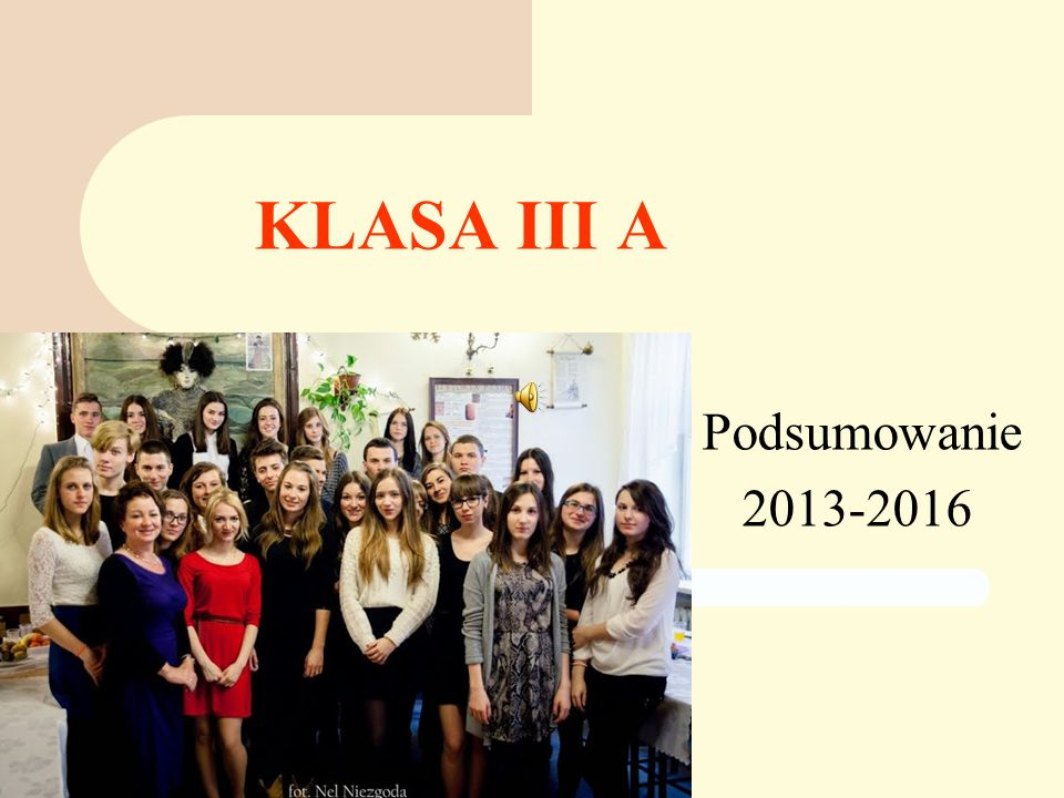 KLASA III A Podsumowanie 2013-2016