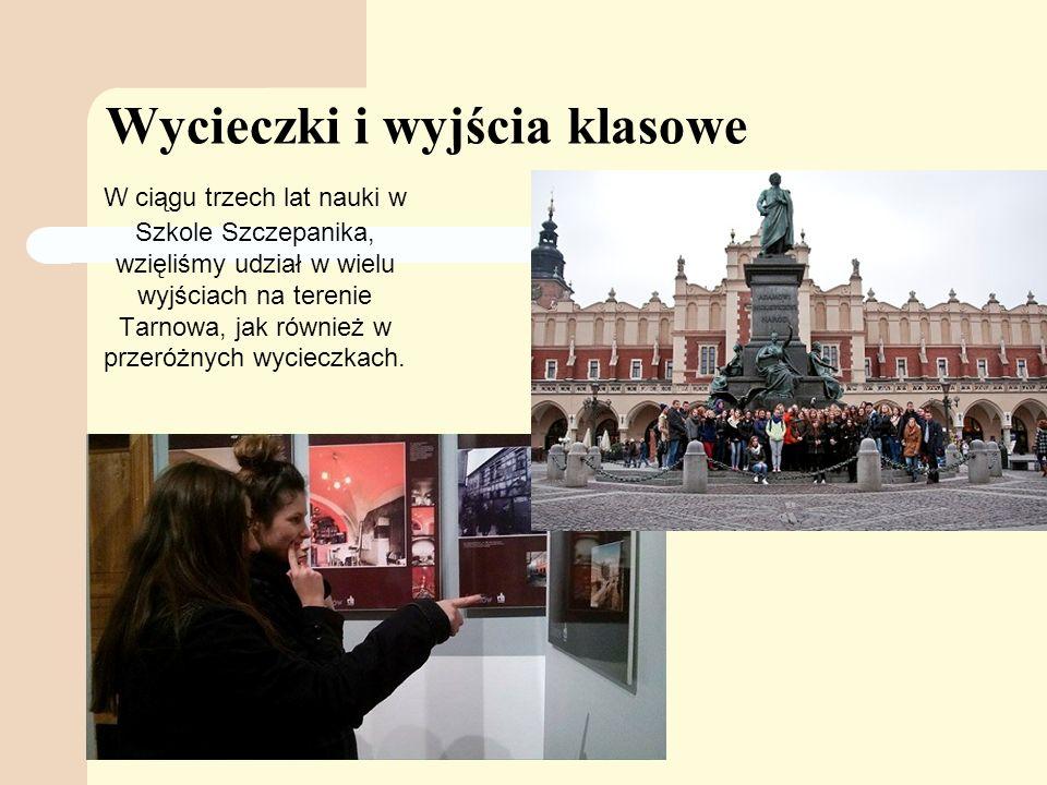 Wycieczki i wyjścia klasowe W ciągu trzech lat nauki w Szkole Szczepanika, wzięliśmy udział w wielu wyjściach na terenie Tarnowa, jak również w przeróżnych wycieczkach.