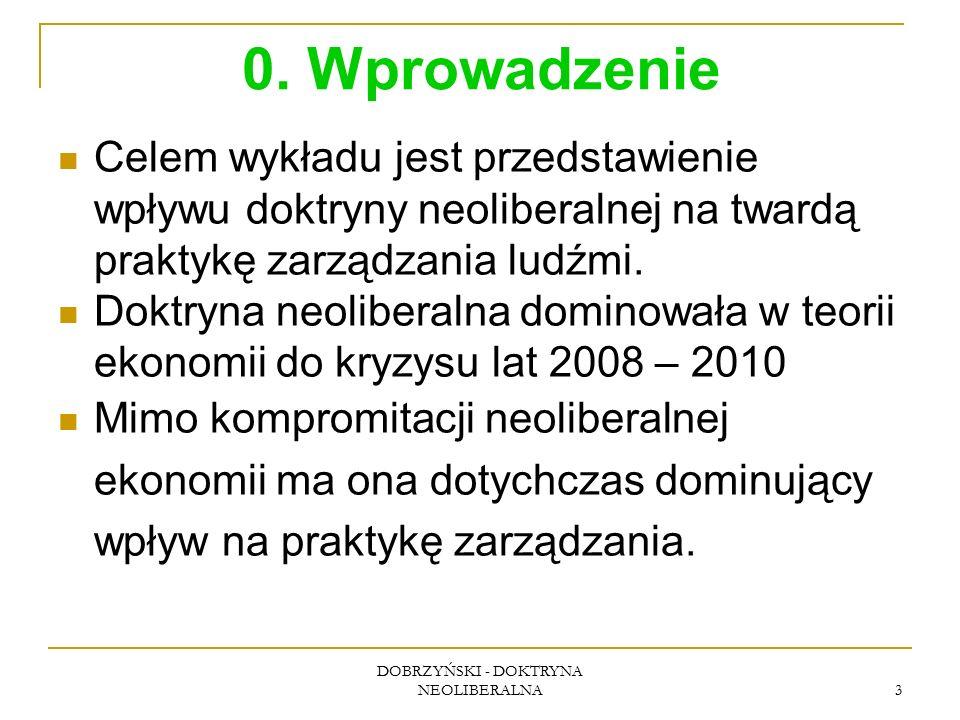 DOKTRYNA NEOLIBERALNA 4 I.IDEOLOGIA NEOLIBERALNA Główne założenia: 1.