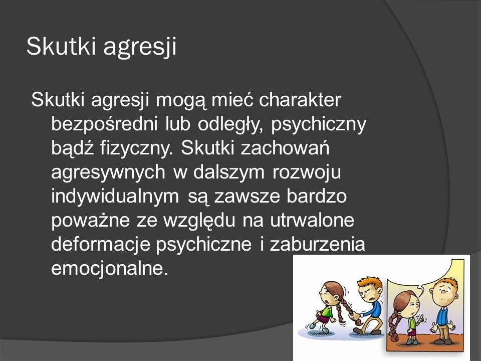 Skutki agresji Skutki agresji mogą mieć charakter bezpośredni lub odległy, psychiczny bądź fizyczny. Skutki zachowań agresywnych w dalszym rozwoju ind