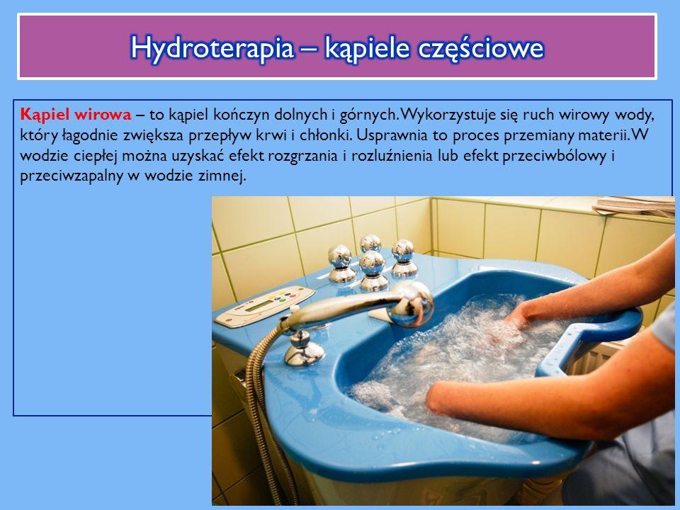 Kąpiel wirowa – to kąpiel kończyn dolnych i górnych.