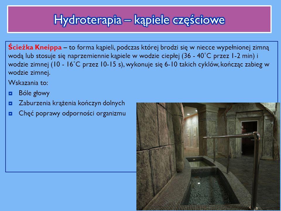 Ścieżka Kneippa – to forma kąpieli, podczas której brodzi się w niecce wypełnionej zimną wodą lub stosuje się naprzemiennie kąpiele w wodzie ciepłej (36 - 40˚C przez 1-2 min) i wodzie zimnej (10 - 16˚C przez 10-15 s), wykonuje się 6-10 takich cyklów, kończąc zabieg w wodzie zimnej.