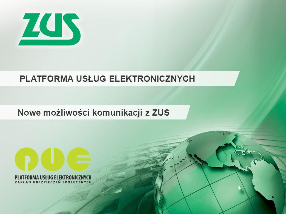 Warszawa, 12.02.2013 r. 1 PLATFORMA USŁUG ELEKTRONICZNYCH Nowe możliwości komunikacji z ZUS