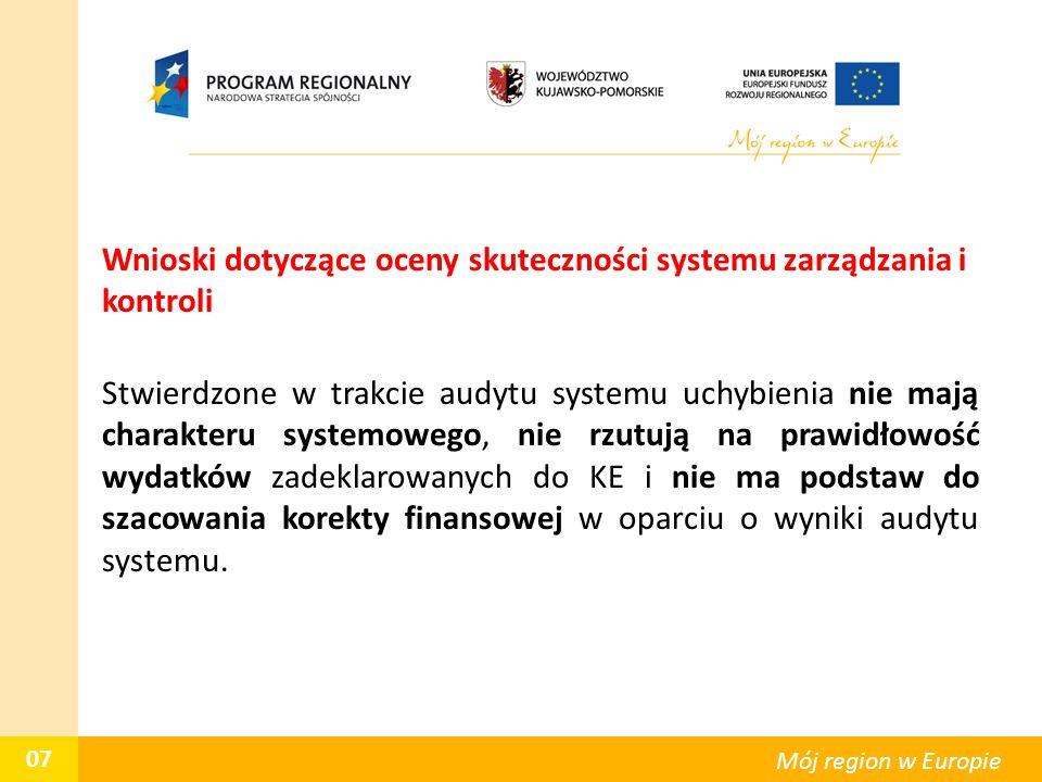 Wnioski dotyczące oceny skuteczności systemu zarządzania i kontroli Stwierdzone w trakcie audytu systemu uchybienia nie mają charakteru systemowego, nie rzutują na prawidłowość wydatków zadeklarowanych do KE i nie ma podstaw do szacowania korekty finansowej w oparciu o wyniki audytu systemu.