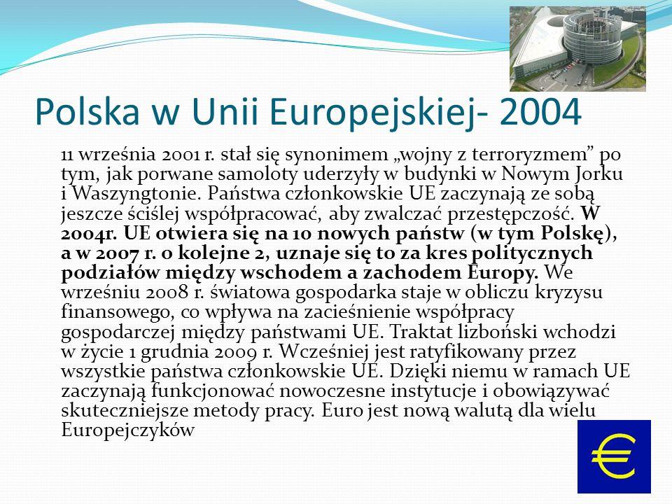 """Polska w Unii Europejskiej- 2004 11 września 2001 r. stał się synonimem """"wojny z terroryzmem"""" po tym, jak porwane samoloty uderzyły w budynki w Nowym"""